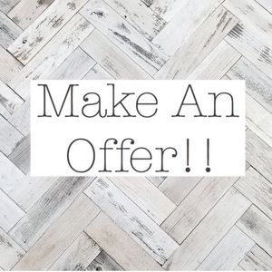 Other - Make an offer, I will always consider!